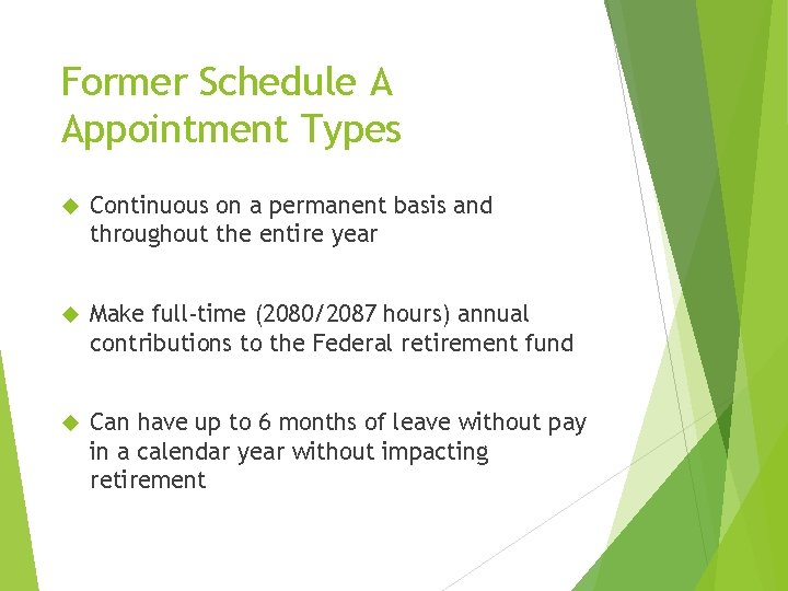 Former Schedule A Appointment Types Continuous on a permanent basis and throughout the entire