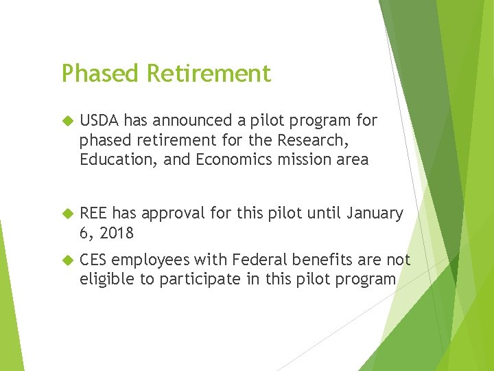 Phased Retirement USDA has announced a pilot program for phased retirement for the Research,