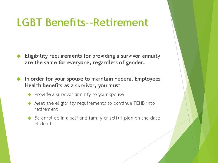LGBT Benefits--Retirement Eligibility requirements for providing a survivor annuity are the same for everyone,