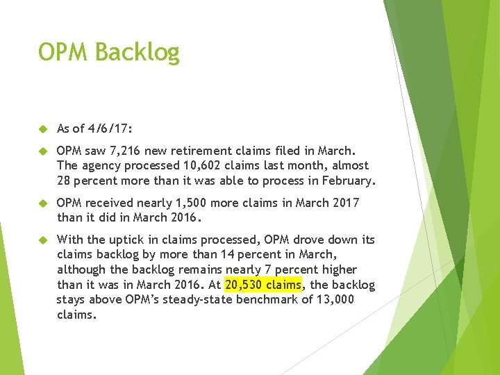 OPM Backlog As of 4/6/17: OPM saw 7, 216 new retirement claims filed in