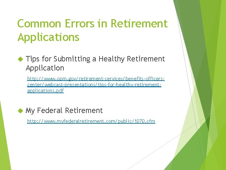 Common Errors in Retirement Applications Tips for Submitting a Healthy Retirement Application http: //www.