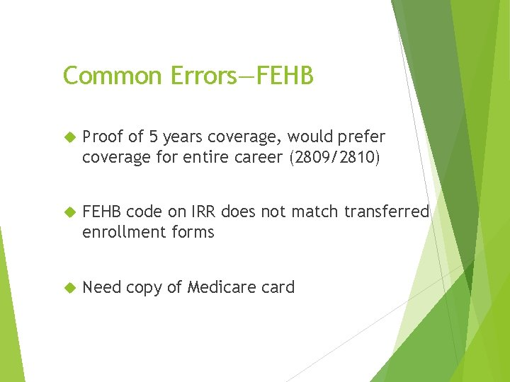 Common Errors—FEHB Proof of 5 years coverage, would prefer coverage for entire career (2809/2810)