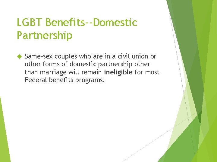 LGBT Benefits--Domestic Partnership Same-sex couples who are in a civil union or other forms