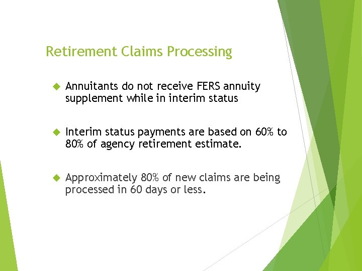 Retirement Claims Processing Annuitants do not receive FERS annuity supplement while in interim status