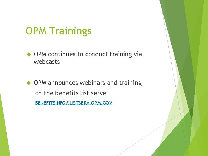 OPM Trainings OPM continues to conduct training via webcasts OPM announces webinars and training