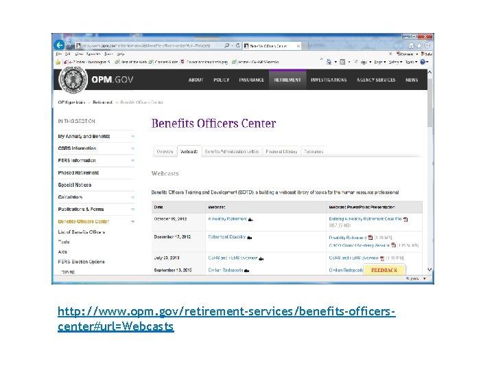 http: //www. opm. gov/retirement-services/benefits-officerscenter#url=Webcasts