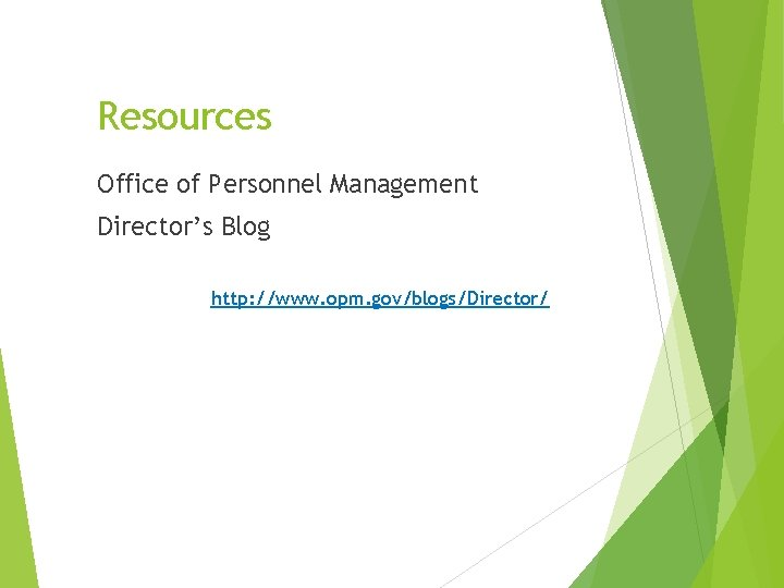 Resources Office of Personnel Management Director's Blog http: //www. opm. gov/blogs/Director/