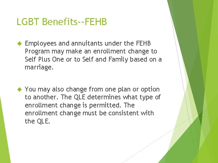 LGBT Benefits--FEHB Employees and annuitants under the FEHB Program may make an enrollment change