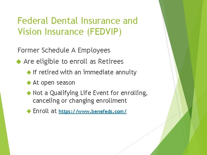 Federal Dental Insurance and Vision Insurance (FEDVIP) Former Schedule A Employees Are eligible to
