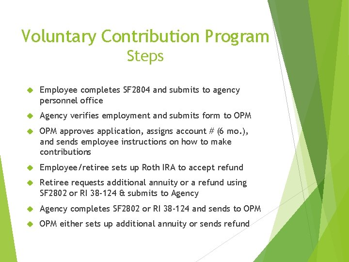 Voluntary Contribution Program Steps Employee completes SF 2804 and submits to agency personnel office