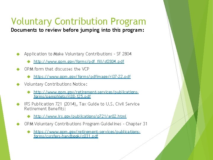 Voluntary Contribution Program Documents to review before jumping into this program: Application to Make