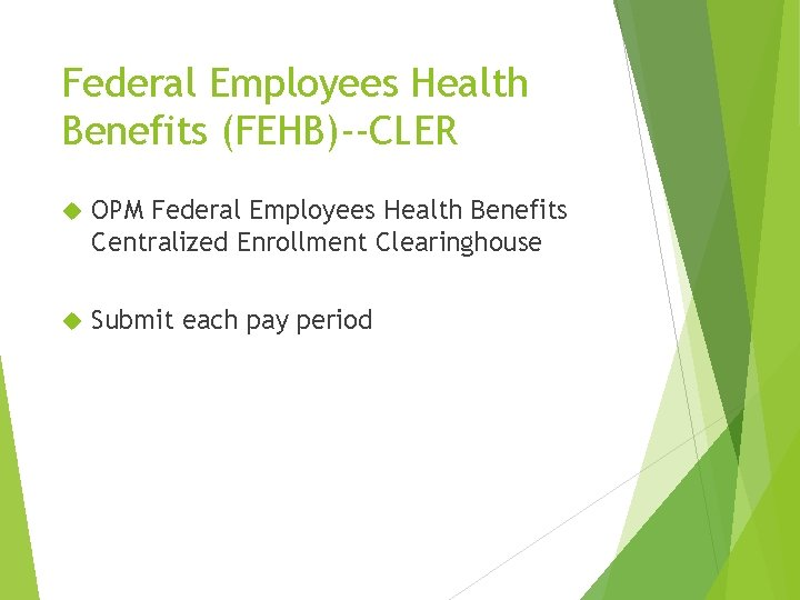 Federal Employees Health Benefits (FEHB)--CLER OPM Federal Employees Health Benefits Centralized Enrollment Clearinghouse Submit