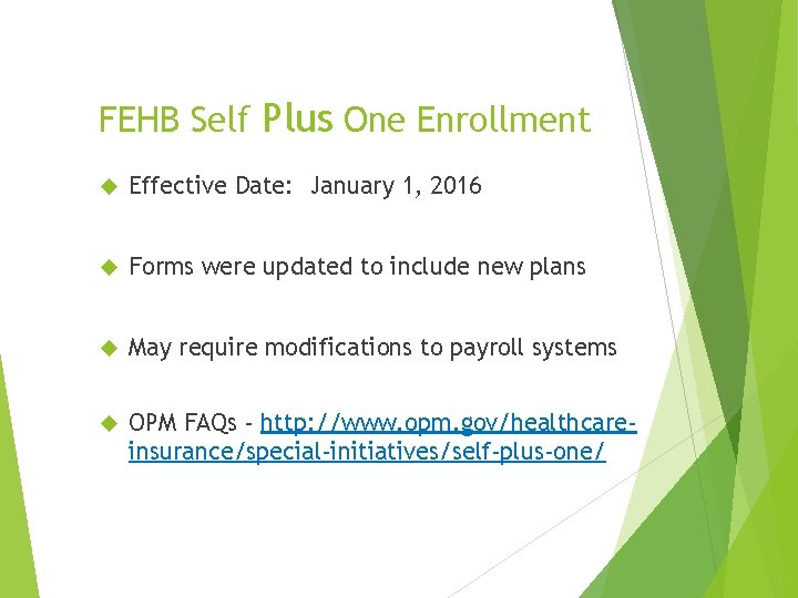 FEHB Self Plus One Enrollment Effective Date: January 1, 2016 Forms were updated to
