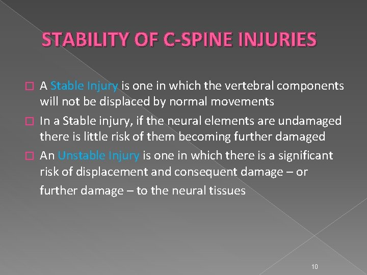 STABILITY OF C-SPINE INJURIES A Stable Injury is one in which the vertebral components