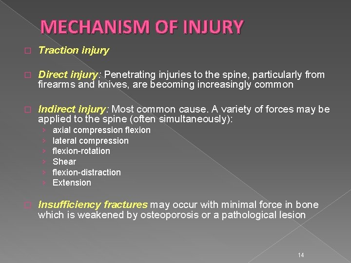 MECHANISM OF INJURY � Traction injury � Direct injury: Penetrating injuries to the spine,