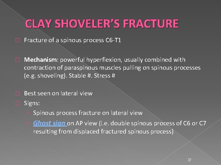 CLAY SHOVELER'S FRACTURE � Fracture of a spinous process C 6 -T 1 �