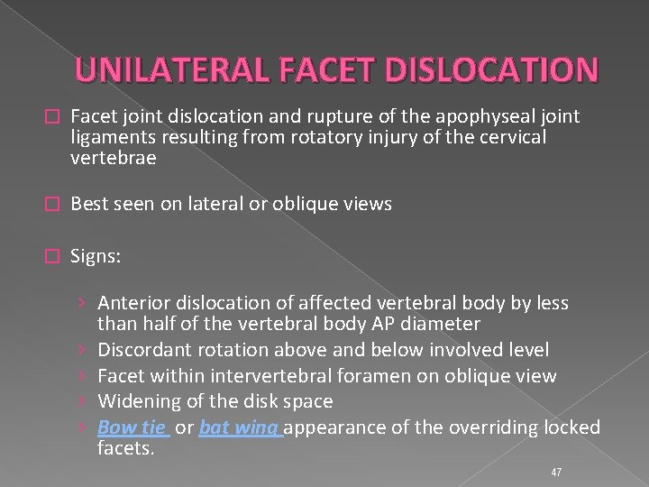UNILATERAL FACET DISLOCATION � Facet joint dislocation and rupture of the apophyseal joint ligaments