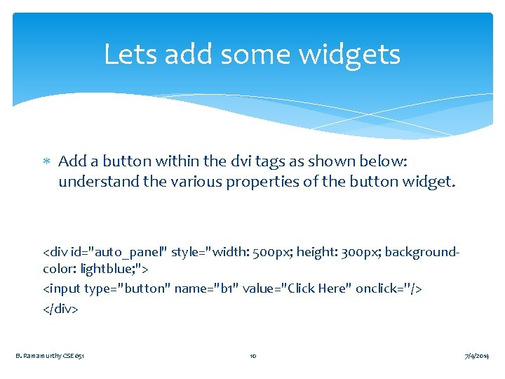 Lets add some widgets Add a button within the dvi tags as shown below: