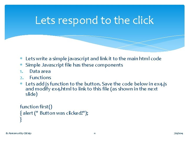 Lets respond to the click Lets write a simple javascript and link it to