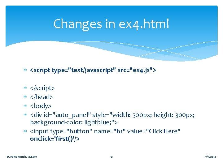 """Changes in ex 4. html <script type=""""text/javascript"""" src=""""ex 4. js""""> </script> </head> <body> <div"""