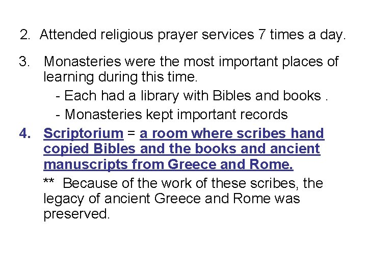 2. Attended religious prayer services 7 times a day. 3. Monasteries were the most