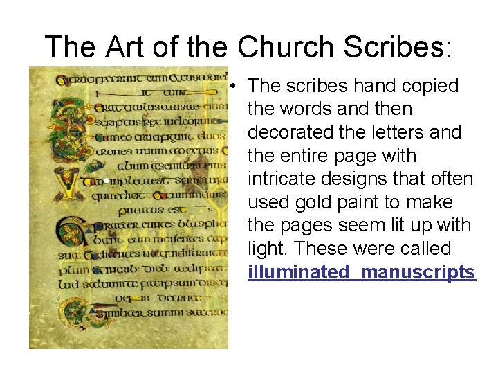 The Art of the Church Scribes: • The scribes hand copied the words and