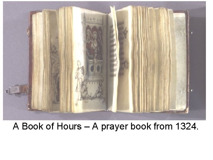 A Book of Hours – A prayer book from 1324.