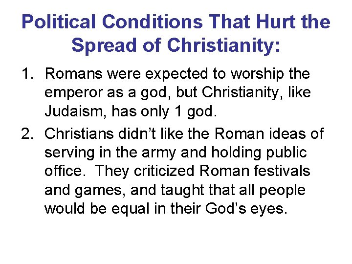 Political Conditions That Hurt the Spread of Christianity: 1. Romans were expected to worship