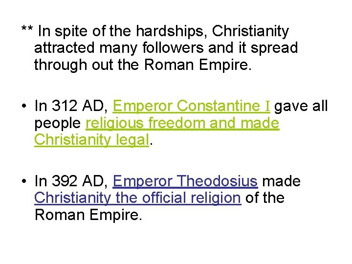 ** In spite of the hardships, Christianity attracted many followers and it spread through