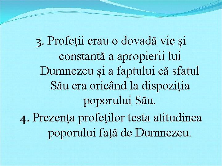 3. Profeții erau o dovadă vie și constantă a apropierii lui Dumnezeu și a