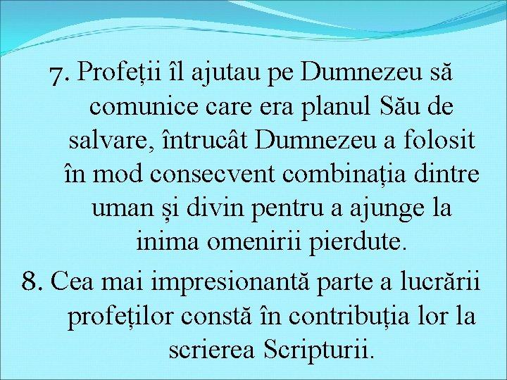 7. Profeții îl ajutau pe Dumnezeu să comunice care era planul Său de salvare,