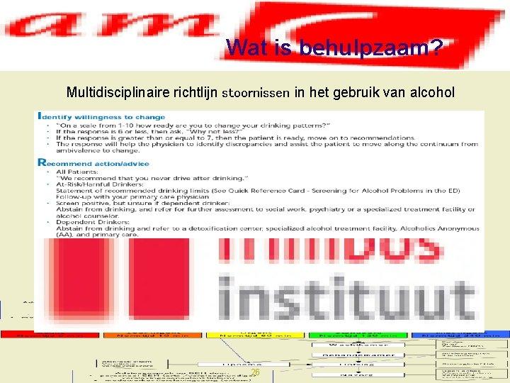 Wat is behulpzaam? Multidisciplinaire richtlijn stoornissen in het gebruik van alcohol 26