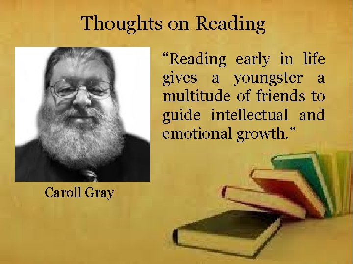 """Thoughts on Reading """"Reading early in life gives a youngster a multitude of friends"""