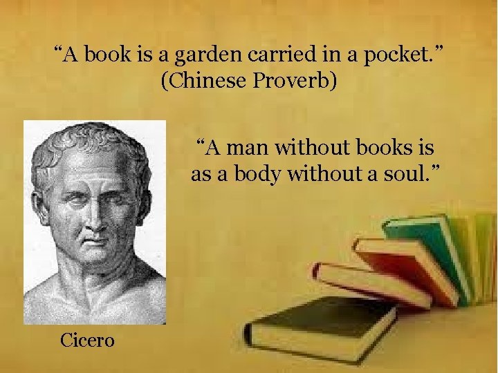 """""""A book is a garden carried in a pocket. """" (Chinese Proverb) """"A man"""