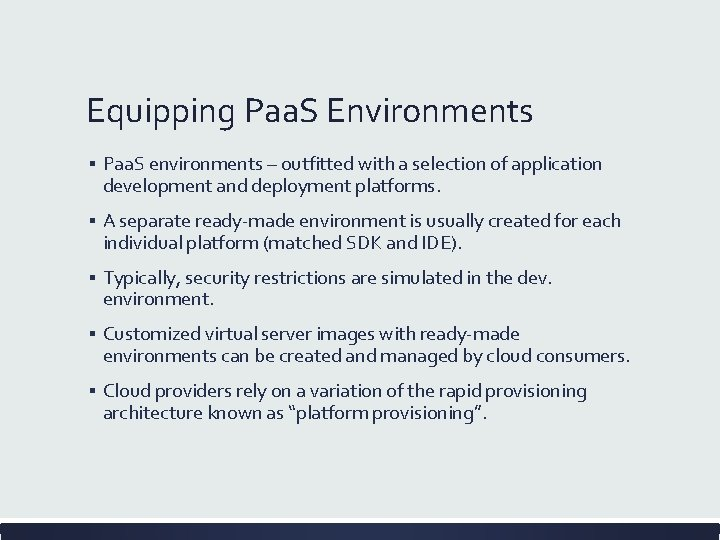 Equipping Paa. S Environments ▪ Paa. S environments – outfitted with a selection of