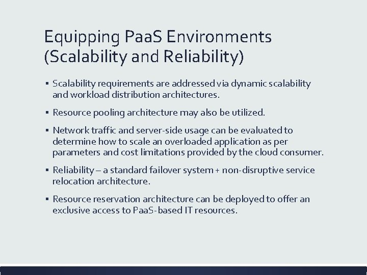 Equipping Paa. S Environments (Scalability and Reliability) ▪ Scalability requirements are addressed via dynamic