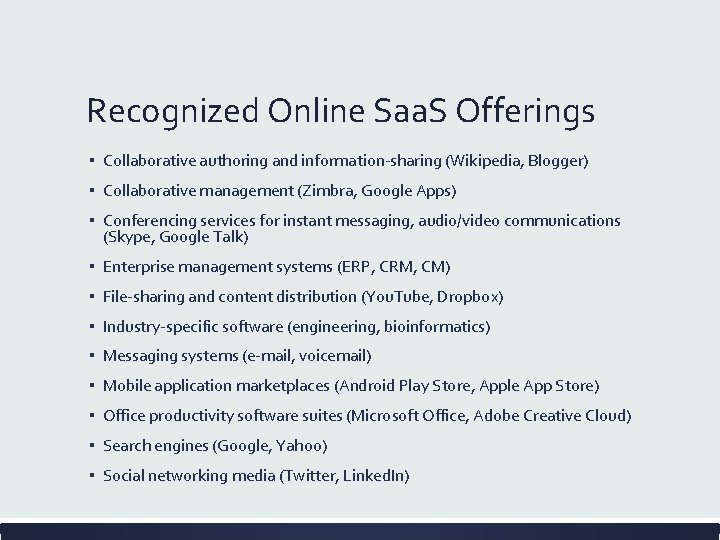 Recognized Online Saa. S Offerings ▪ Collaborative authoring and information-sharing (Wikipedia, Blogger) ▪ Collaborative