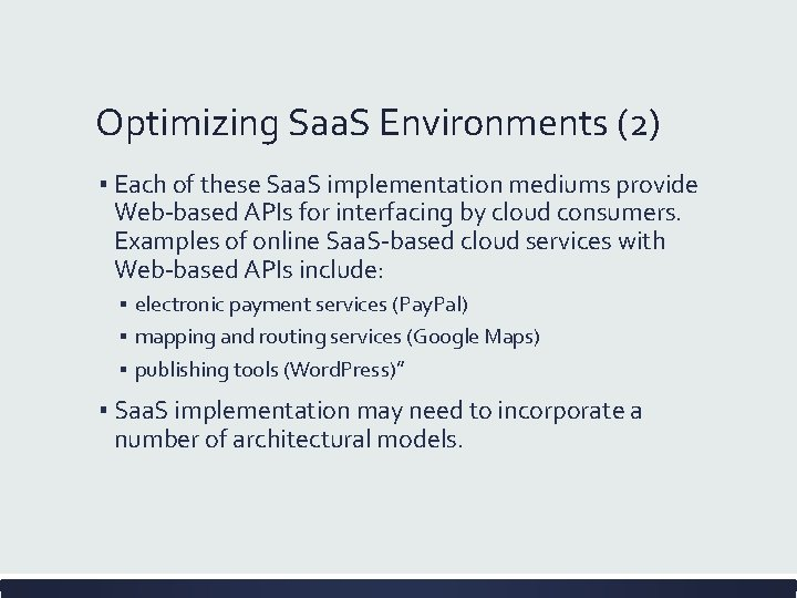 Optimizing Saa. S Environments (2) ▪ Each of these Saa. S implementation mediums provide