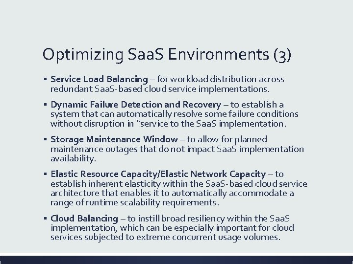 Optimizing Saa. S Environments (3) ▪ Service Load Balancing – for workload distribution across