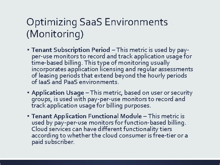 Optimizing Saa. S Environments (Monitoring) ▪ Tenant Subscription Period – This metric is used