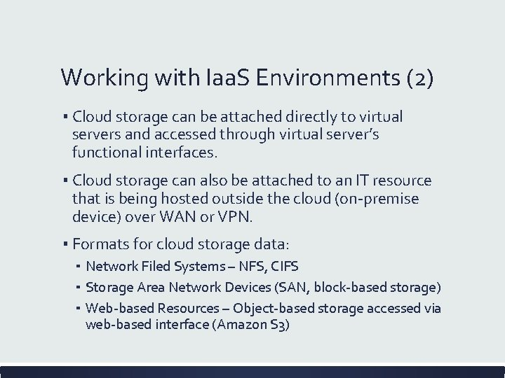 Working with Iaa. S Environments (2) ▪ Cloud storage can be attached directly to