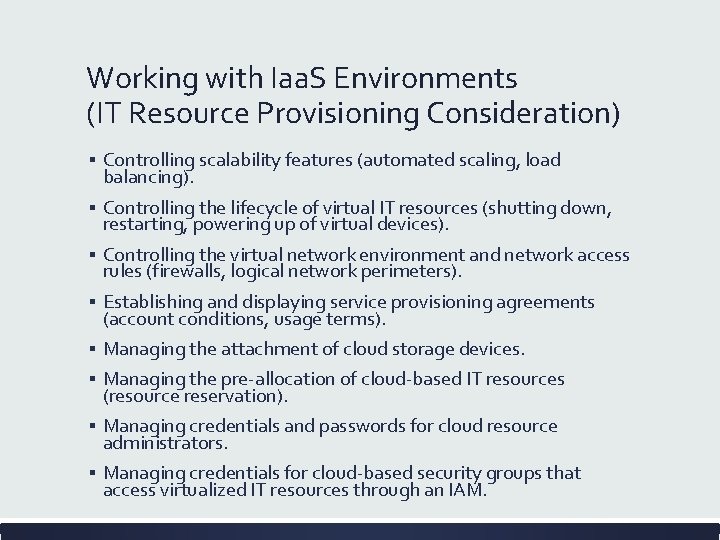 Working with Iaa. S Environments (IT Resource Provisioning Consideration) ▪ Controlling scalability features (automated