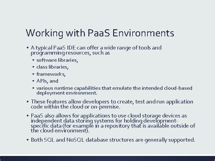 Working with Paa. S Environments ▪ A typical Paa. S IDE can offer a