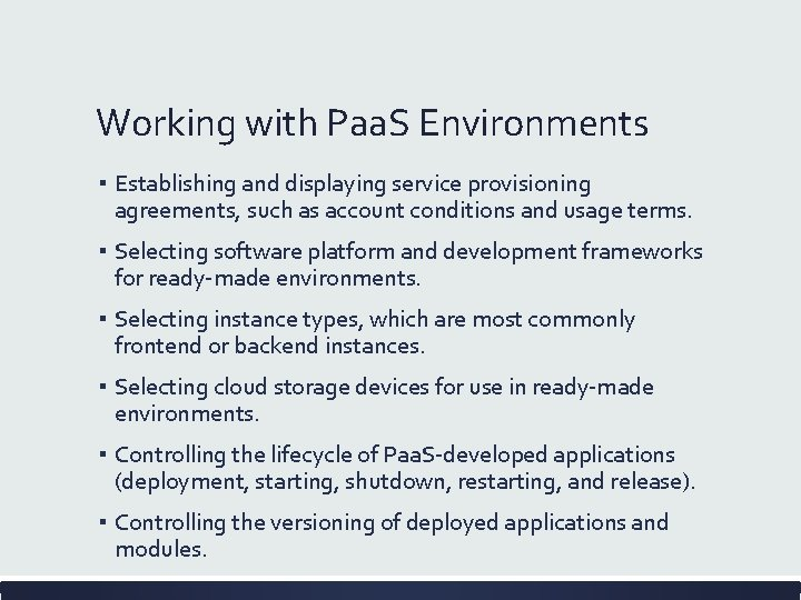 Working with Paa. S Environments ▪ Establishing and displaying service provisioning agreements, such as