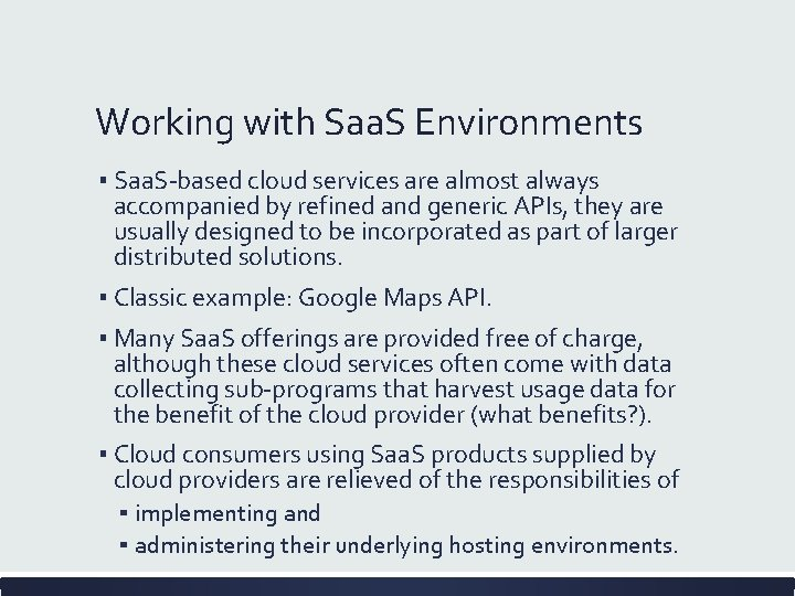 Working with Saa. S Environments ▪ Saa. S-based cloud services are almost always accompanied