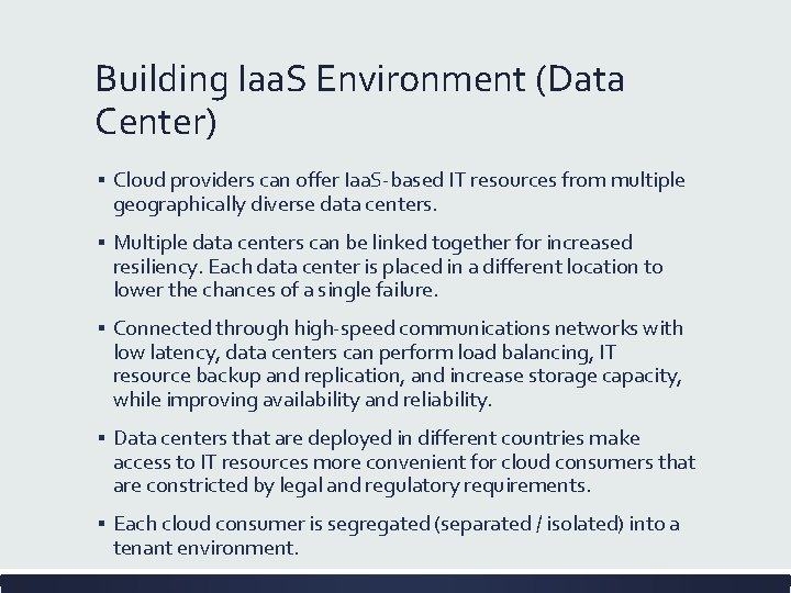 Building Iaa. S Environment (Data Center) ▪ Cloud providers can offer Iaa. S-based IT