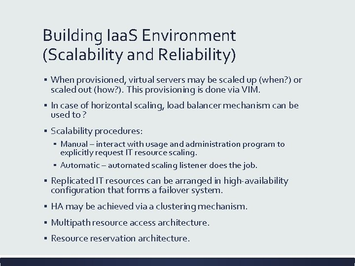 Building Iaa. S Environment (Scalability and Reliability) ▪ When provisioned, virtual servers may be