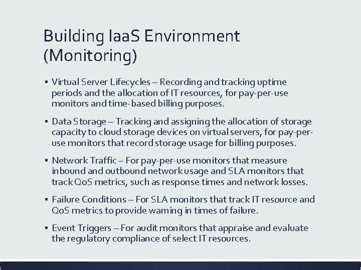 Building Iaa. S Environment (Monitoring) ▪ Virtual Server Lifecycles – Recording and tracking uptime