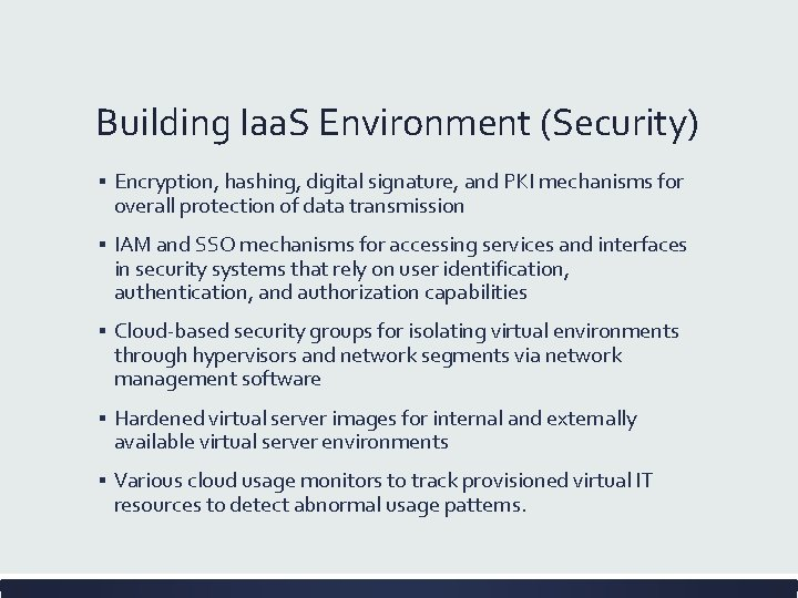 Building Iaa. S Environment (Security) ▪ Encryption, hashing, digital signature, and PKI mechanisms for