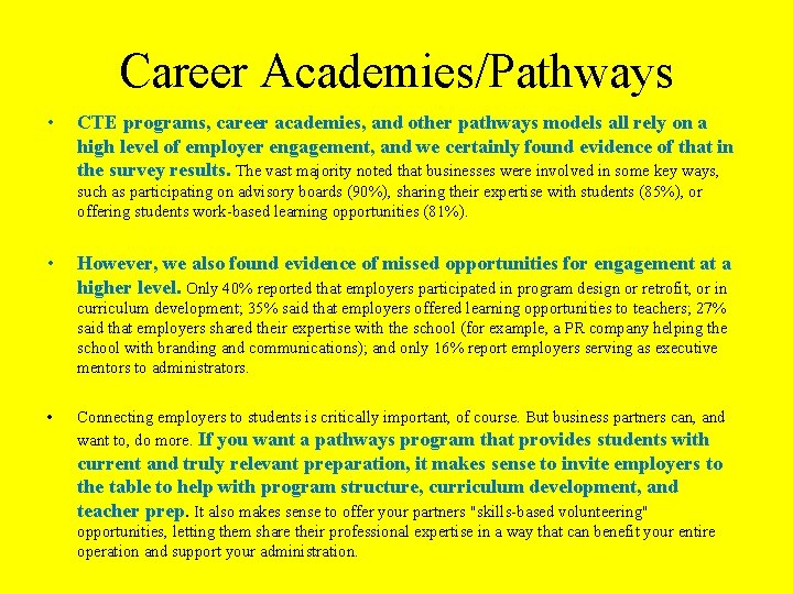 Career Academies/Pathways • CTE programs, career academies, and other pathways models all rely on